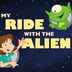 My Ride With The Alien Book App for Children